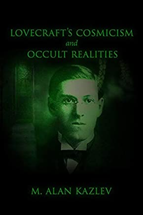 Lovecraft's Cosmicism and Occult Realities